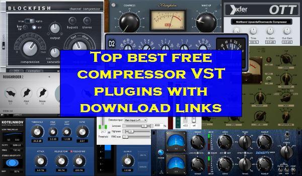 Top best Free compressor VST plugins with download links - Pro Home