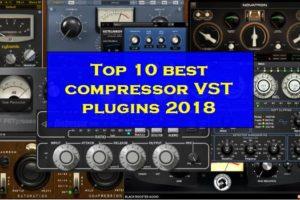 Top 10 best compressor VST plugins 2018